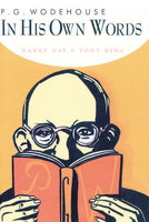 P.G. Wodehouse in His Own Words - Barry Day, Tony Ring