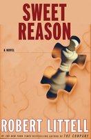Sweet Reason: A Novel - Robert Littell
