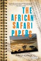The African Safari Papers: A Novel - Robert Sedlack