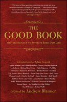 The Good Book: Writers Reflect on Favorite Bible Passages - Andrew Blauner