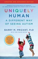 Uniquely Human: A Different Way of Seeing Autism - Barry M. Prizant