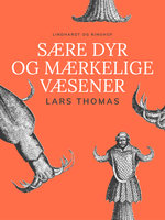 Sære dyr og mærkelige væsener - Lars Thomas