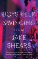 Boys Keep Swinging: A memoir - Jake Shears