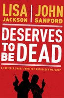 Deserves to Be Dead - John Sandford, Lisa Jackson