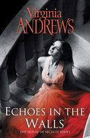 Echoes In The Walls - Virginia Andrews