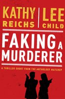 Faking a Murderer - Lee Child,Kathy Reichs