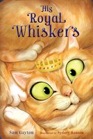 His Royal Whiskers - Sam Gayton