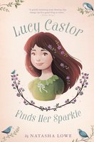 Lucy Castor Finds Her Sparkle - Natasha Lowe