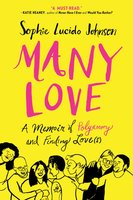 Many Love: A Memoir of Polyamory and Finding Love(s) - Sophie Lucido Johnson