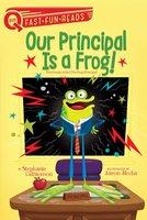 Our Principal Is a Frog! - Stephanie Calmenson