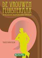 De vrouwenfluisteraar en 48 andere waargekleurde verhalen - Theo van Rijn