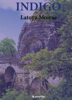 Indigo - Latoya Moirae