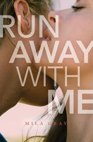 Run Away with Me - Mila Gray