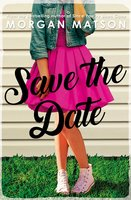 Save the Date - Morgan Matson