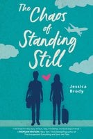 The Chaos of Standing Still - Jessica Brody