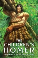 The Children's Homer: The Adventures of Odysseus and the Tale of Troy - Padraic Colum