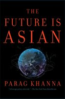 The Future Is Asian - Parag Khanna