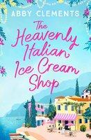 The Heavenly Italian Ice Cream Shop - Abby Clements