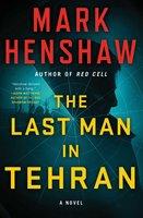 The Last Man in Tehran - Mark Henshaw