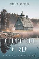 A Flame Out at Sea - Dmitry Novikov
