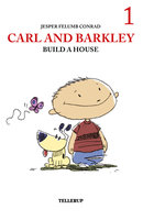 Carl and Barkley Build a House - Jesper Felumb Conrad