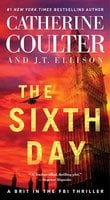 The Sixth Day - J.T. Ellison,Catherine Coulter