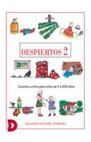Despiertos 2 - Cuentos cortos para niños de cinco a cien años - Susana Dzuiba Sobeski