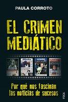 El crimen mediático - Paula Corroto