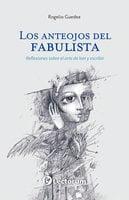 Los anteojos del Fabulista - Rogelio Guedea