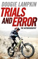 Trials and Error: The Autobiography - Dougie Lampkin