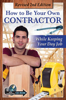 How to Be Your Own Contractor and Save Thousands on Your New House Or Renovation: While Keeping Your Day Job - Tanya Davis