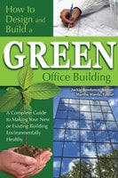 How to Design and Build a Green Office Building - Jackie Bondanza
