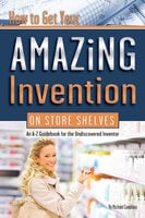 How to Get Your Amazing Invention on Store Shelves - Michael Cavallaro