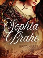 Sophia Brahe - Brita Hartz
