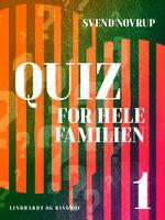 Quiz for hele familien 1 - Svend Novrup