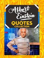Albert Einstein Quotes Collection - Sapiens Hub