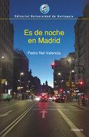 Es de noche en Madrid - Pedro Nel Valencia