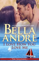 I Love How You Love Me - Bella Andre