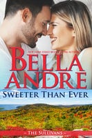 Sweeter Than Ever: The Sullivans (Honeymoon Novella) - Bella Andre