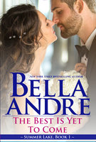 The Best Is Yet To Come: New York Sullivans spinoff - Bella Andre