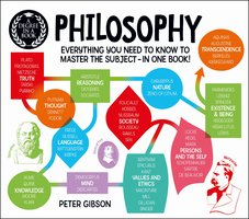 Degree in a Book: Philosophy – Everything You Need to Know to Master the Subject ... In One Book! - Peter Gibson