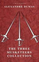 The Three Musketeers Collection - Alexandre Dumas