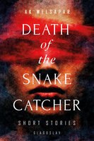 Death of the Snake Catcher - Ak Welsapar