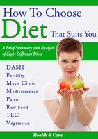 How to Choose Diet That Suits You: A Brief Summary and Analysis of Eight Different Diets - Mikeal Summer