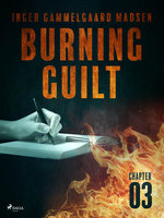 Burning Guilt - Chapter 3 - Inger Gammelgaard Madsen