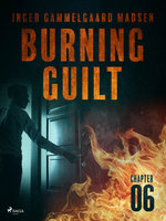 Burning Guilt - Chapter 6 - Inger Gammelgaard Madsen