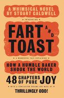 Fart and Toast - Stuart Caldwell