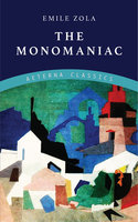 The Monomaniac - Émile Zola