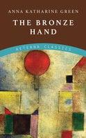 The Bronze Hand - Anna Katharine Green