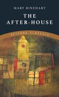 The After-House - Mary Rinehart